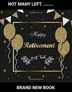 Happy Retirement Guest Book: Keepsake Leaving Present New Paperback Book