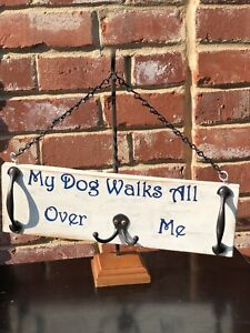 "PRIMITIVE Wood Box Sign Coat Rack MY DOG WALKS ALL OVER ME""~Country"
