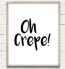 Oh Crepe! Print Poster Food Funny Love Unframed Home Kitchen Quote Gift