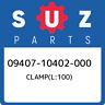 09407-10402-000 Suzuki Clamp(l:100) 0940710402000, New Genuine OEM Part