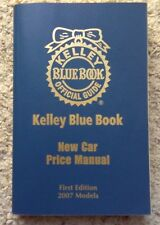 Kelley Blue Book New Car Price Manual 2007 Models First Edition