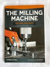 The Milling Machine for Home Machinists Book 2013 - New