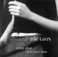 Come Close 2002 by Carey, Edie . Disc Only/No Case