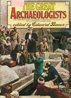 The Great Archaeologists by Edward Bacon HB 1976  W3