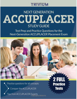 Next Generation ACCUPLACER Study Guide: Test Prep and Practice Questions