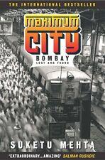 Maximum City: Bombay Lost and Found,Suketu Mehta- 9780747259695