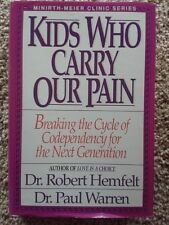 Kids Who Carry Our Pain : Breaking the Cycle of Codependency for the Next...