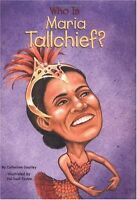 Who Was Maria Tallchief? by Catherine Gourley