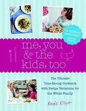 Me, You & the Kids, Too: The Ultimate Time-Saving Cookbook with Recipe