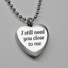 Heart Urn Necklace I Still Need You Close to Me Cremation Jewelry Urn Memorial