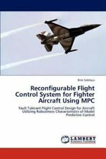 Reconfigurable Flight Control System For Fighter Aircraft Using Mpc: Fault To...