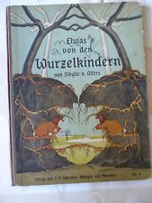 Some of the Root Children by Sibylle von Olfers 27. Edition No. 5 ca. 1930?