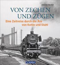 Von Zechen und Zügen Eine Zeitreise durch die Ära von Kohle und Stahl Buch Book