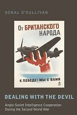 Dealing with the Devil: Anglo-Soviet Intelligence Cooperation Durin...