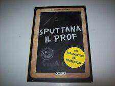 GLI STUDENTI DI COMIX-SPUTTANA IL PROF-MONDADORI-2006-PRIMA EDIZIONE-COME NUOVO!