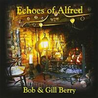 Bob And Gill Berry - Echoes Of Alfred (NEW CD)