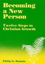 Becoming A New Person: Twelve Steps To Christian G
