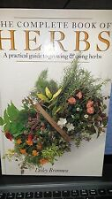 Herbs The Complete Book of Herbs: A Practical Guide to Growing and Using Herbs