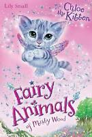 Chloe the Kitten (Fairy Animals of Misty Wood), Small, Lily, Very Good Book