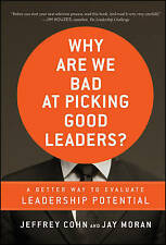Why Are We Bad at Picking Good Leaders? A Better Way to Evaluate Leadership Pote