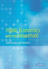 Public Economics and the Household, Rees, Ray, Apps, Patricia, Very Good conditi