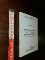 LIBRO:Considerazioni sull'opera di Renè Guenon 1992 di Frithjof Schuon (Autore)