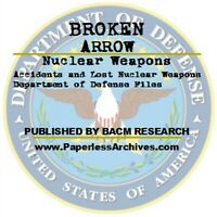 Nuclear Weapons: Accidents and Lost Weapons Department of Defense Files