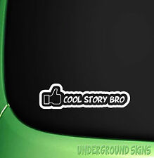 COOL STORY BRO FUNNY JDM DRIFT EURO WINDOW VINYL DECAL CAR STICKER