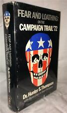 1973 HUNTER S. THOMPSON FEAR AND LOATHING ON THE CAMPAIGN TRAIL '72