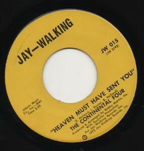 THE CONTINENTAL FOUR heaven must have sent you 1972 US JAY WALKING NORTHERN SOUL