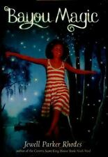 Bayou Magic by Jewell Parker Rhodes (2015, Hardcover)