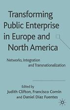 Transforming Public Enterprise in Europe and North America : Networks,...