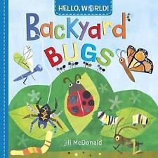 Hello, World! Backyard Bugs by McDonald, Jill | Board book Book | 9780553521054
