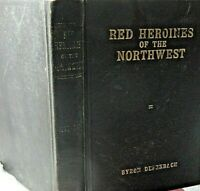 Red Heroines of the Northwest by Byron Defenbach 1929 Illustrated signed
