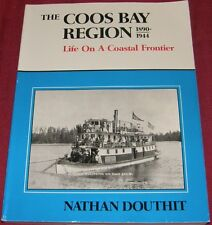 Coos Bay Region Oregon Coastal Frontier 1982 History Nathan Douthit SIGNED Book