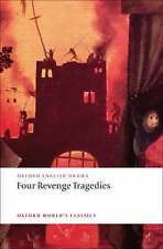 Four Revenge Tragedies: (The Spanish Tragedy, the Revenger's Tragedy, the Reven…