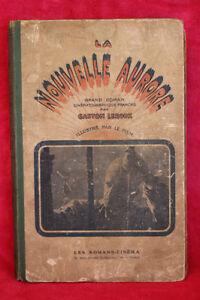 La Nouvelle Aurore Grand Roman Cinématographique Par Gaston Leroux