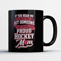 Hockey Mom Coffee Mug - Proud Hockey Mom - Funny 11 oz Black Ceramic Tea Cup - C