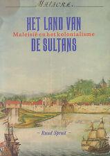 HET LAND VAN DE SULTANS (MALEISIË EN HET KOLONIALISME) - R. Spruit