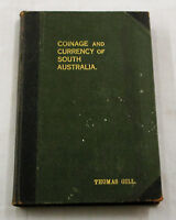 GILL Brief Sketch Coinage and Paper Currency of South Australia 1912 Hardback