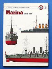 Militaria - Marina 1900-1905 - Gli Eserciti del ventesimo secolo N° 3 - 1980 ca.