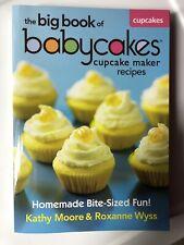 The Big Book of Babycakes Cupcake Maker Recipes Moore & Wyss (SC, 2012) Cookbook