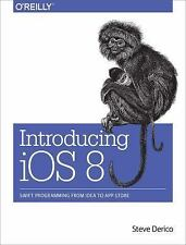 Introducing iOS 8: Swift Programming from Idea to App Store