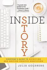 Inside Story : Everyone's Guide to Reporting and Writing Creative Nonfiction...