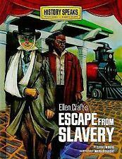 Ellen Craft's Escape from Slavery (History Speaks: Picture Books Plus Reader's T
