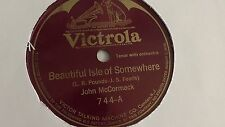John McCormack - 78rpm single 10-inch – Victrola #744 Beautiful Isle Of...
