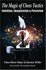 The Magic of Chess Tactics 2: Intuition, Imagination & Precision.  NEW BOOK