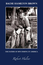 NEW History of Spinning Reels & Spinfishing In America BACHE BROWN LUXOR AIREX