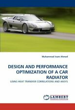 Design and Performance Optimization of a Car Radiator.by Ahmed, Muhammad New.#