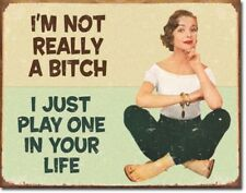 I'm Not Really a Bitch I Just Play 1 Metal Sign Tin New Vintage Style USA  #1556